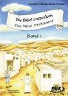 Die Bibel entdecken - Das Neue Testament 1