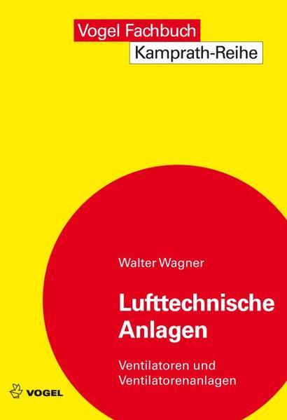 Lufttechnische Anlagen als Buch von Walter Wagner
