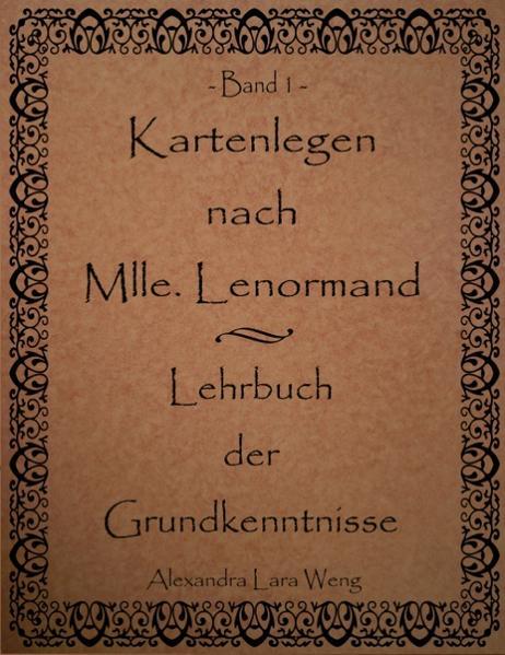 Kartenlegen nach Mlle. Lenormand - Lehrbuch der Grundkenntnisse als Buch von Alexandra Lara Weng