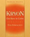 Kryon 01. Ein Kurs in Liebe - Das Erwachen