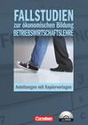 Materialien zur ökonomischen Bildung. Fallstudien zur ökonomischen Bildung Betriebswirtschaftslehre