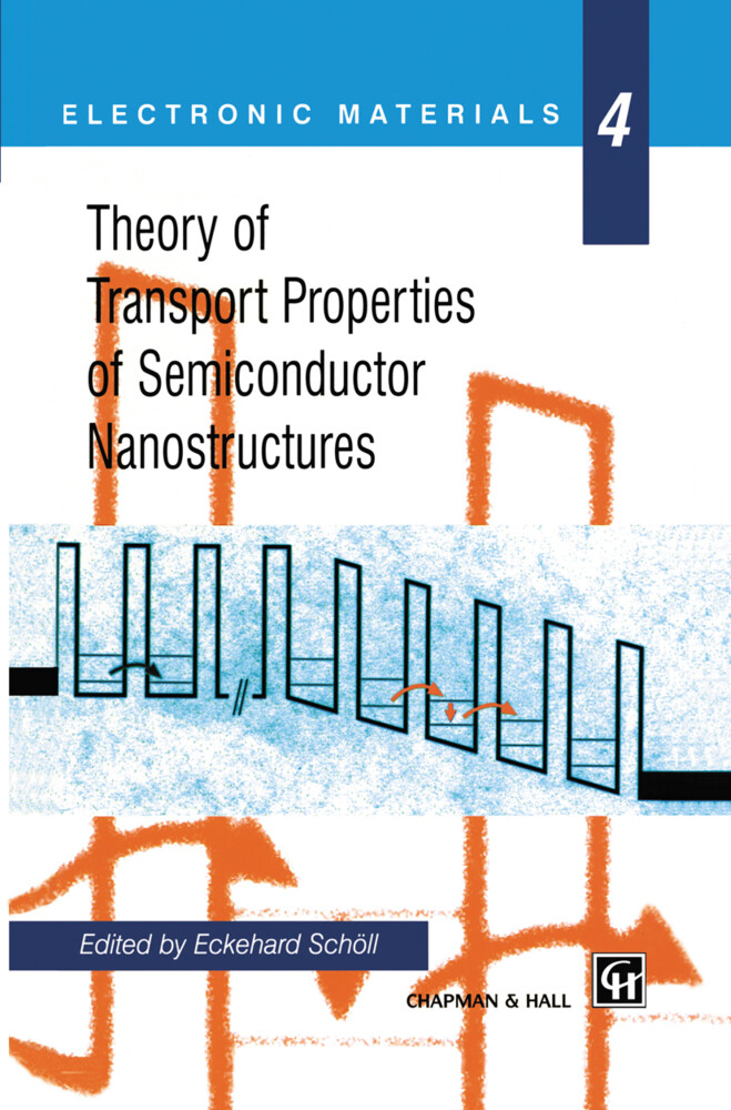 Theory of Transport Properties of Semiconductor Nanostructures als Buch von