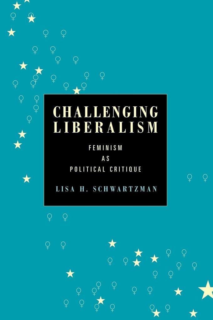 Challenging Liberalism als Taschenbuch von Lisa H. Schwartzman