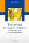 Intimizid - Die Tötung des Intimpartners