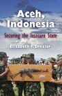 Aceh, Indonesia: Securing the Insecure State