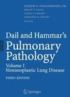 Dail and Hammar's Pulmonary Pathology: Volume I: Nonneoplastic Lung Disease