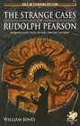 The Strange Cases of Rudolph Pearson: Horriplicating Tales of the Cthulhu Mythos