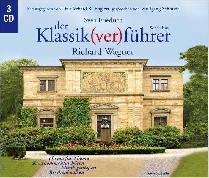 Der Klassik(ver)führer Sonderband. Richard Wagner als Hörbuch