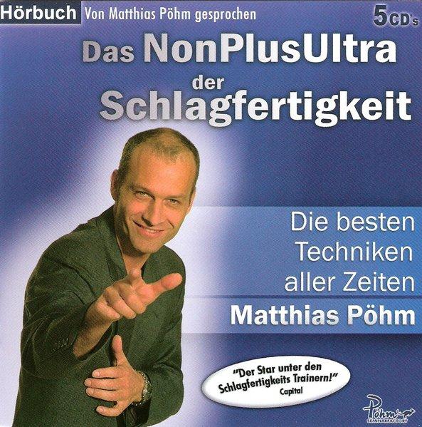 Das NonPlusUltra der Schlagfertigkeit als Hörbuch CD von Matthias Pöhm