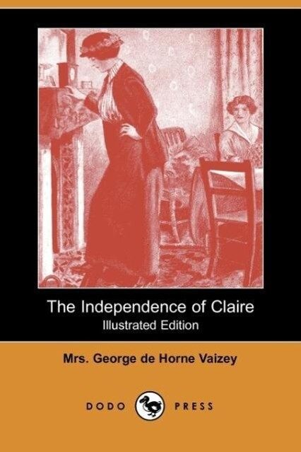 The Independence of Claire (Illustrated Edition) (Dodo Press) als Taschenbuch
