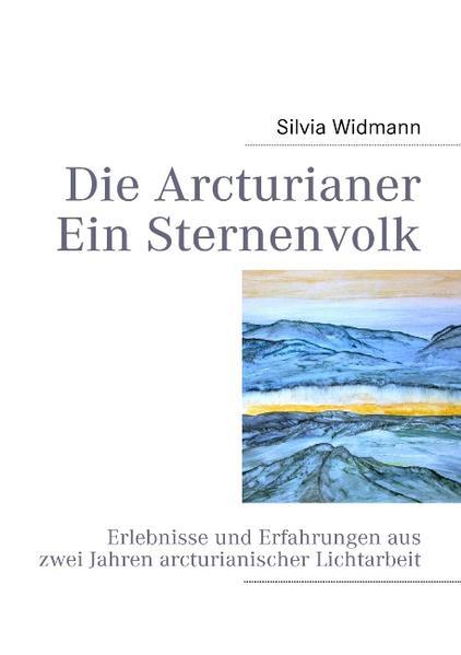 Die Arcturianer - Ein Sternenvolk als Buch