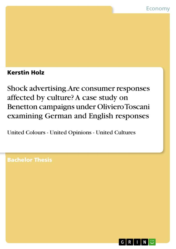 Shock advertising. Are consumer responses affected by culture? A case study on Benetton campaigns under Oliviero Toscani examining German and English responses als Buch (kartoniert)