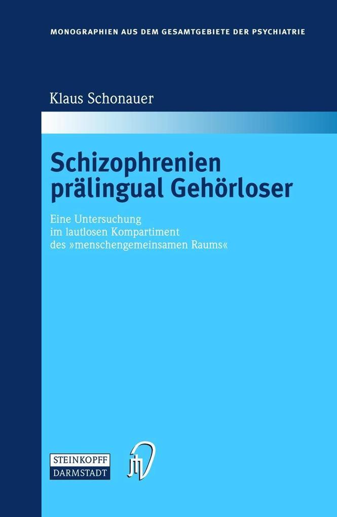 Schizophrenien prälingual Gehörloser als Buch von Klaus Schonauer