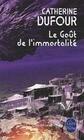 Le Gout de L Immortalite