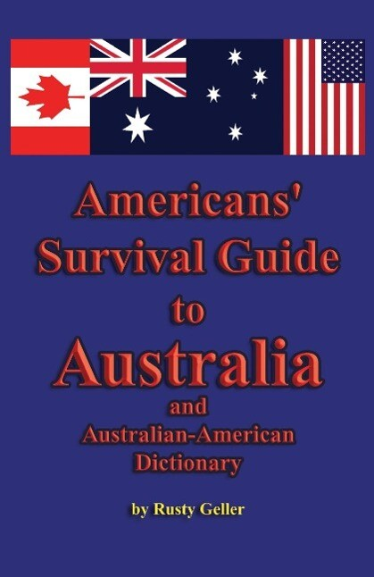 Americans´ Survival Guide to Australia and Aust...
