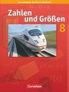 Zahlen und Größen 8. Schuljahr. Schülerbuch. Kernlehrpläne Gesamtschule Nordrhein-Westfalen