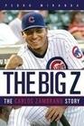 The Big Z: The Carlos Zambrano Story