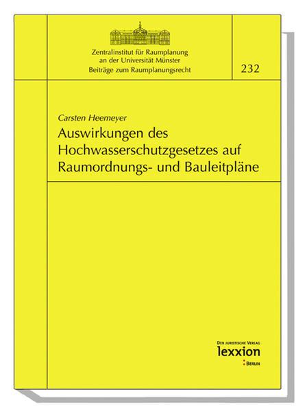 Auswirkungen des Hochwasserschutzgesetzes auf Raumordnungs- und Bauleitpläne als Buch