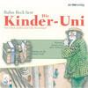Die Kinder-Uni Bd 1 - 2. Forscher erklären die Rätsel der Welt