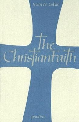 The Christian Faith: An Essay on the Structure of the Apostles' Creed als Taschenbuch