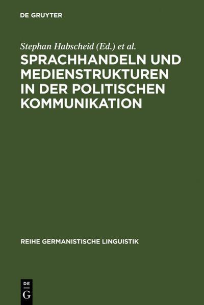 Sprachhandeln und Medienstrukturen in der politischen Kommunikation als Buch