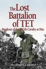 Lost Battalion of TET: The Breakout of 2/12th Cavalry at Hue
