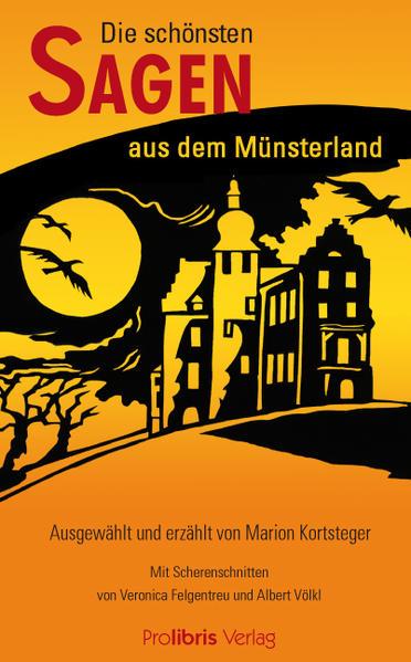 Die schönsten Sagen aus dem Münsterland als Buch von Marion Kortsteger, Marion Kortsteger