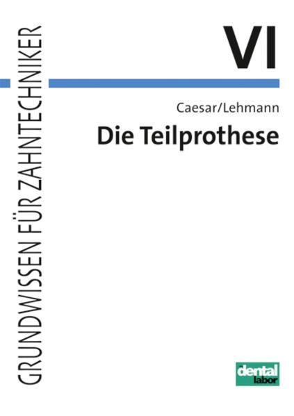 Die Teilprothese als Buch von Hans H. Caesar, Klaus M. Lehmann