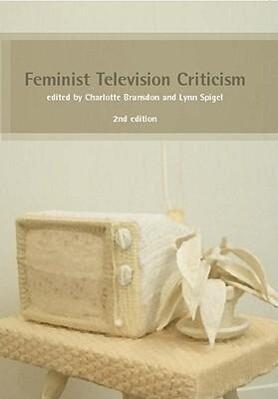 Feminist Television Criticism: A Reader als Taschenbuch