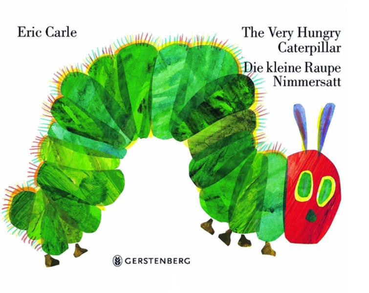 The Very Hungry Caterpillar / Die kleine Raupe Nimmersatt als Buch von Eric Carle