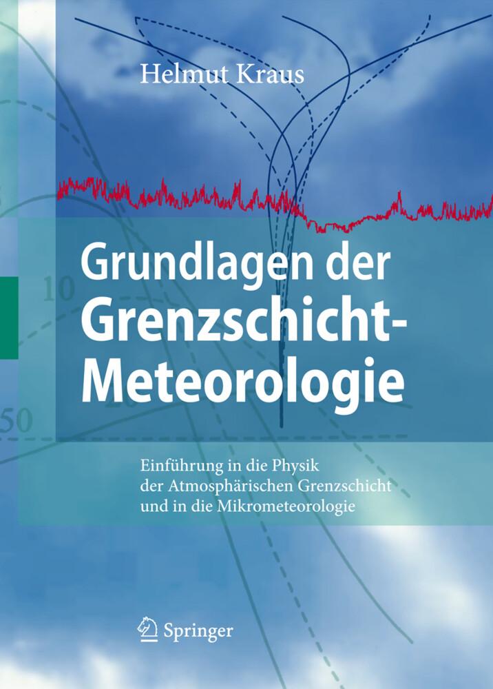 Grundlagen der Grenzschicht-Meteorologie als Buch von Helmut Kraus
