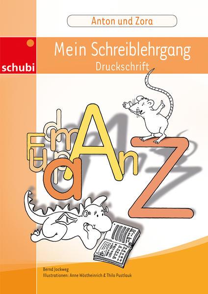 Anton und Zora. Mein Schreiblehrgang Druckschrift. 1./2. Schuljahr