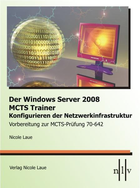 Der Windows Server 2008 MCTS Trainer - Konfigurieren der Netzwerkinfrastruktur - Vorbereitung zur MCTS-Prüfung 70-642 al