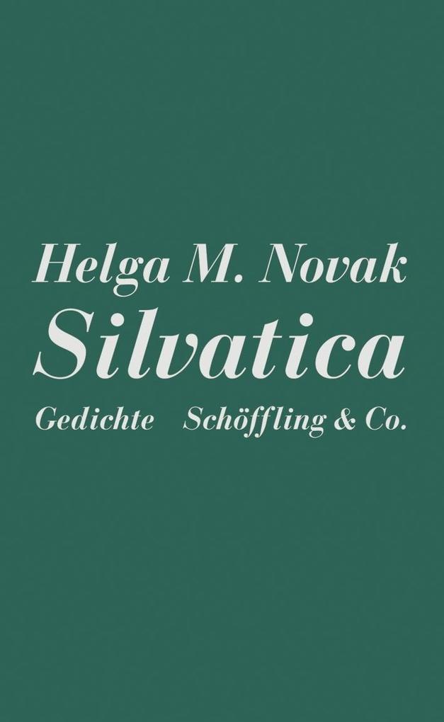 Silvatica als Buch von Helga M. Novak