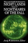 William Hope Hodgson's Night Lands Volume 2: Nightmares of the Fall