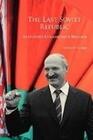 The Last Soviet Republic: Alexander Lukashenko's Belarus