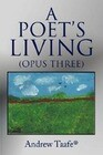 A Poet's Living: (Opus Three)