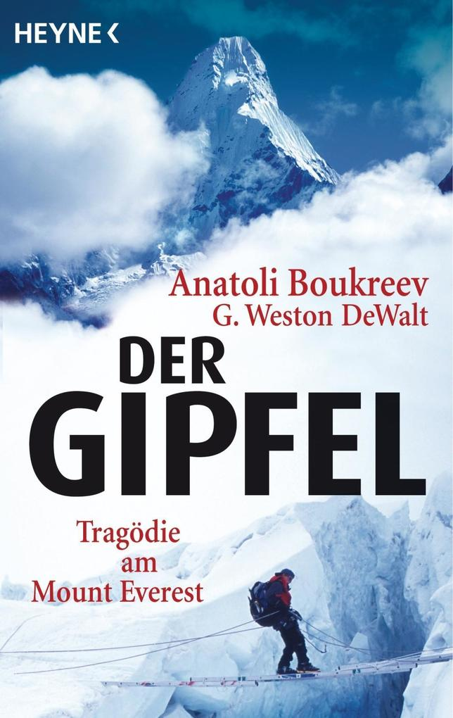 Der Gipfel als Taschenbuch von Anatoli Boukreev...