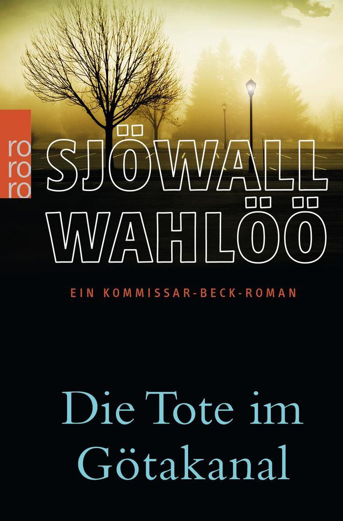 Die Tote im Götakanal als Taschenbuch von Maj Sjöwall, Per Wahlöö