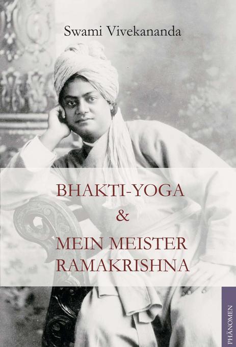 Bhakti-Yoga & Mein Meister Ramakrishna als Buch