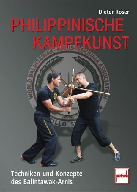 Philippinische Kampfkunst als Buch von Dieter R...