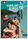 Kanuland Schweiz