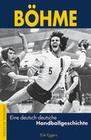 Böhme - Eine deutsch-deutsche Handballgeschichte