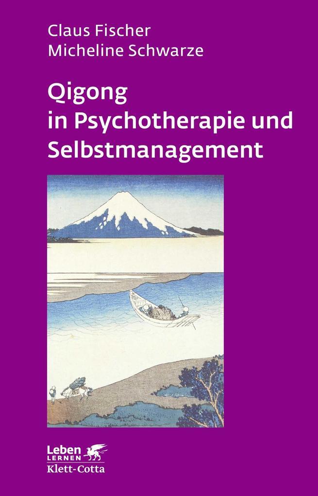Qigong in Psychotherapie und Selbstmanagement als Buch (gebunden)
