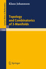 Topology and Combinatorics of 3-Manifolds