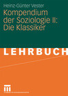 Kompendium der Soziologie II: Die Klassiker