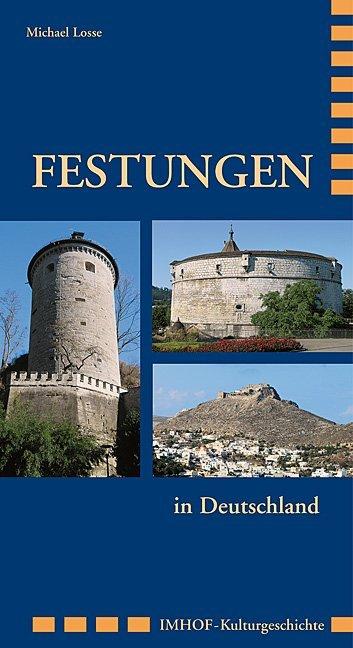 Festungen als Buch von Michael Losse - Imhof Verlag
