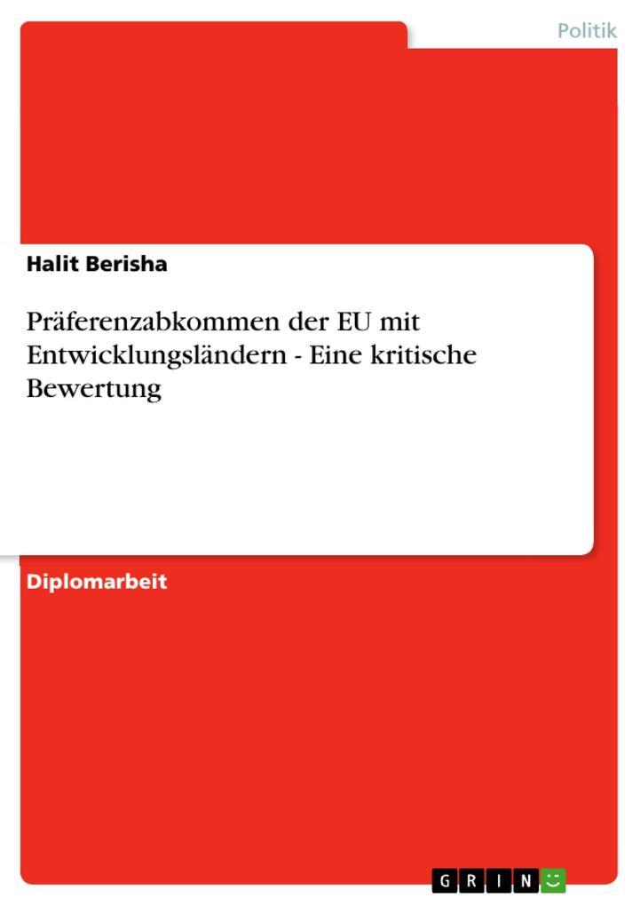 Präferenzabkommen der EU mit Entwicklungsländern - Eine kritische Bewertung als Buch von Halit Berisha