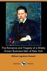 The Romance and Tragedy of a Widely Known Business Man of New York (Dodo Press)
