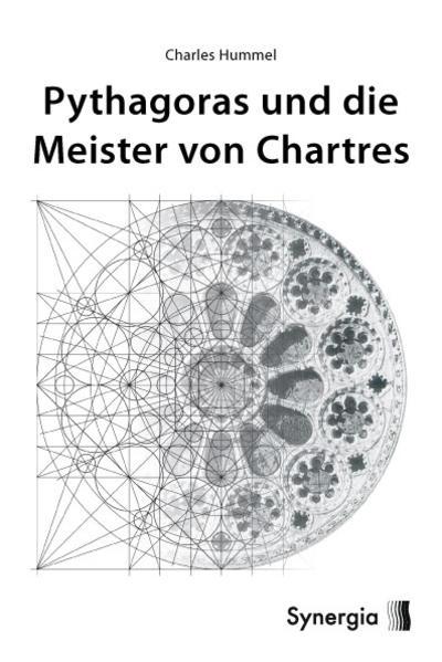 Pythagoras und die Meister von Chartres als Buch (gebunden)